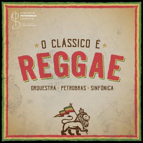 O Clássico É Reggae by Orquestra Petrobras Sinfônica