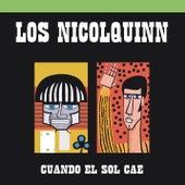 Los Nicolquinn (Cuando el Sol Cae) by Los Nicolquinn