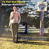 To You and Yours de George Hamilton IV