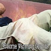 45 Home Warming Sounds by Ocean Sounds Collection (1)