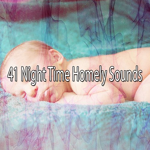 41 Night Time Homely Sounds by Lullaby Land