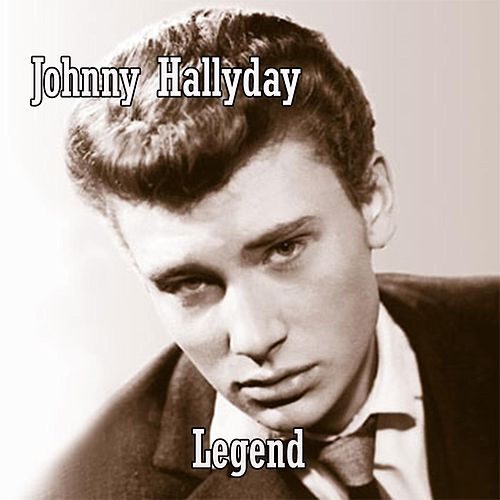 Johnny Halyday (Legend) de Johnny Hallyday