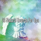 33 Natural Sounds For Spa by S.P.A
