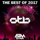 OTB - EDM Records The Best Of 2017 by Various Artists