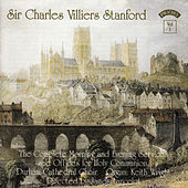 C.V. Stanford - The Complete Morning & Evening Services Vol. 1 by The Choir of Durham Cathedral
