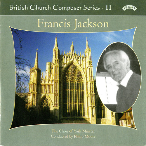 British Church Music Series 11: Music of Francis Jackson by The Choir Of York Minster