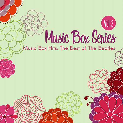 Music Box Hits: The Best of The Beatles Vol. 2 by Musicbox Masters