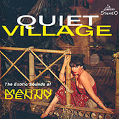 Quiet Village by Martin Denny