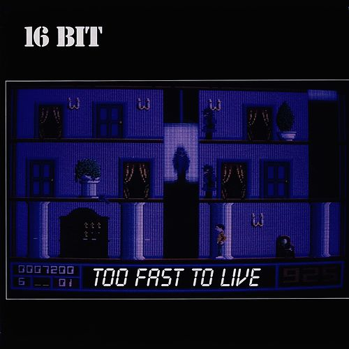 Too Fast To Live by 16bit