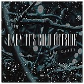 Baby It's Cold Outside (feat. Kat Gandy) by Cham
