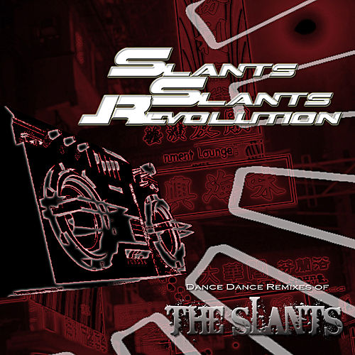 Slants! Slants! Revolution by The Slants