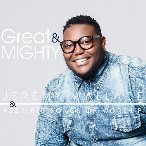 Great & Mighty by Jeremy Wallace