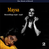 The Music of Brazil / Maysa , Vol. 2 / Recordings 1956 - 1958 by Maysa