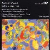 VIVALDI, A.: Beatus vir in C major / Domine ad adiuvandum me festina / Canta in prato, ride in fonte (Estonian Philharmonic Chamber Choir, Kaljuste) by Tonu Kaljuste