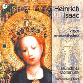 ISAAC: Missa Virgo prudentissima / Virgo prudentissima / Optime pastor / A la battaglia / Virgo prudentissima / A la battaglia by Karl-Ludwig Nies