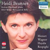 BRUNNER, Heidi: Arias - MOZART, W.A. / WAGNER, R. / HAYDN, J. / RESPIGHI, O. by Various Artists