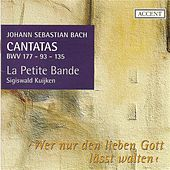 BACH, J.S.: Cantatas, Vol.  2 (Kuijken) - BWV 93, 135, 177 by Christoph Genz