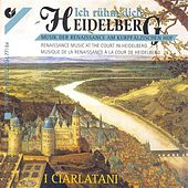 RENAISSANCE MUSIC AT THE COURT IN HEIDELBERG (I Ciarlatani) by Various Artists