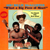 Rudy Ray Moore Dolemite Presents Mr? Billie McAllister - What A Big Piece Of Meat by Rudy Ray Moore