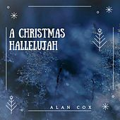 A Christmas Hallelujah by Alan Cox