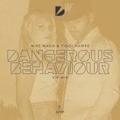 Dangerous Behaviour (VIP Mix) by Mike Mago
