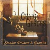Smokin, Drinkin & Gamblin by Craig Gerdes