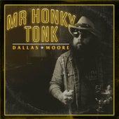 Mr Honky Tonk by Dallas Moore