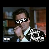 Steady Knockin' by W$tn