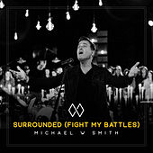 Surrounded (Fight My Battles) von Michael W. Smith