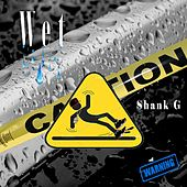 Wet by Shank G