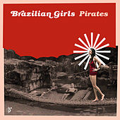 Pirates by Brazilian Girls