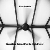Rumbling Ceiling Fan on High Power by Fan Sounds