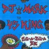 Zig-A-Zig-A-Zz by 45 King