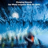 Car Wash Loopable with No Fade by The Sleeping Sounds