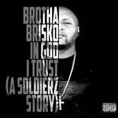 In God I Trust (A Soldierz Story) von Brotha Brisko