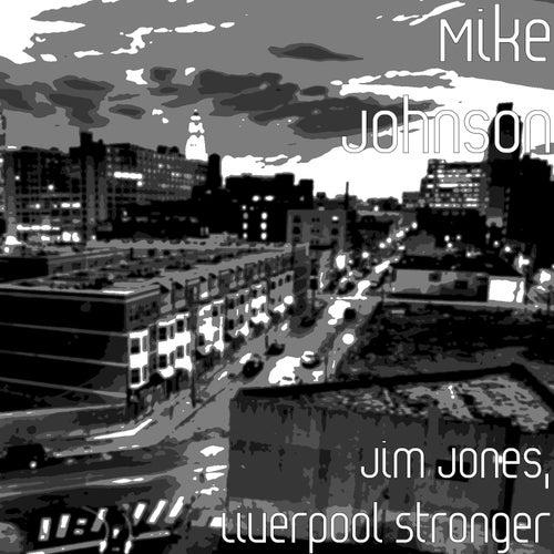 Jim Jones, Liverpool Stronger by Mike Johnson