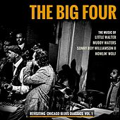 Revisiting Chicago Blues Classics Vol. 1 by The Big Four