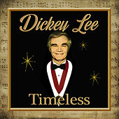 Timeless by Dickey Lee