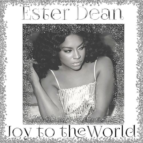 Joy to the World by Ester Dean