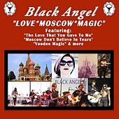 Love Moscow Magic by Black Angel