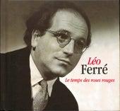 Le Temps des roses rouges de Leo Ferre