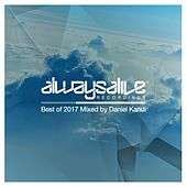 Always Alive Recordings: Best Of 2017, Mixed by Daniel Kandi - EP by Various Artists