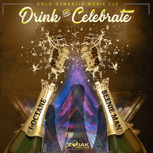 Drink & Celebrate (Feat. Beenie Man) - Single by I-Octane