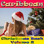 Caribbean Christmas Bash, Vol. 2 by Various Artists