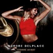 Comme avant by Aurore Delplace