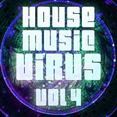House Music Virus, Vol. 4 - EP by Various Artists