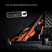 Live at Neues Gewandhaus Leipzig by Mesh