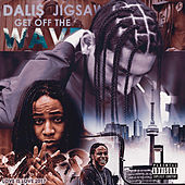 Get Off The Wave by DALI$