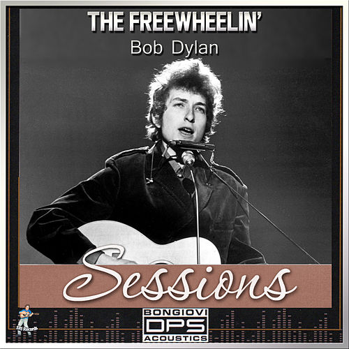 The Freewheelin' Sessions by Bob Dylan