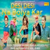 Desi Desi Na Bolya Kar - Single by Kd